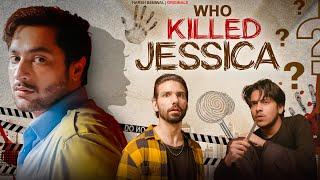 Who Killed Jessica? Ep 01 | Harsh Beniwal