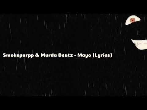 Smokepurpp & Murda Beatz - Mayo Lyrics