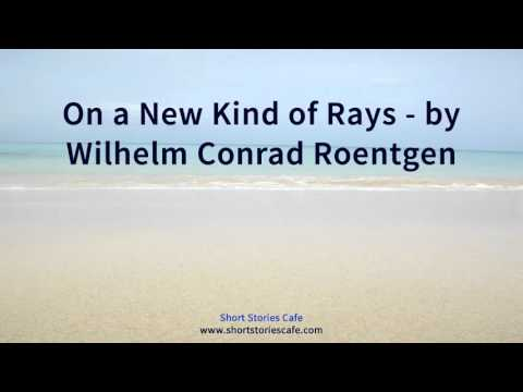 On a New Kind of Rays   by Wilhelm Conrad Roentgen