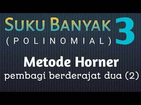 Suku Banyak Teori 3      Metode Horner Untuk Pembagi Berderajat 2 (Dua)