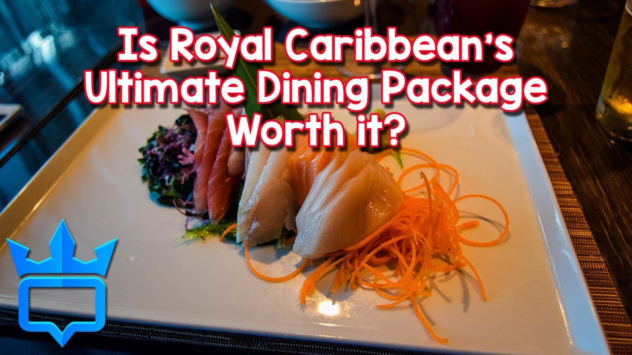 Is Royal Caribbean's Ultimate Dining Package worth it?