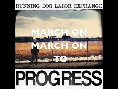 Running Dog Labor Exchange - March On To Progress (Official Lyrics Video)