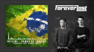 Video Bellini - Samba De Janeiro (Forever Lost Samba Tool) download MP3, 3GP, MP4, WEBM, AVI, FLV Juli 2018