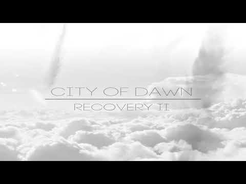 City Of Dawn - Recovery II [Full Album]