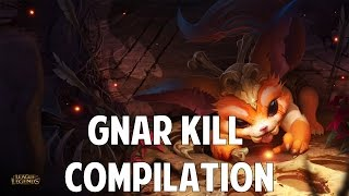 League Of Legends - Gnar Kill Compilation(Champion Preview)