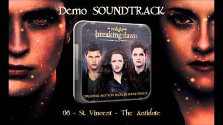 06) St. Vincent - The Antidote (Demo Soundtrack Breaking Dawn P.2)