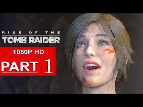 Rise Of The Tomb Raider Gameplay Walkthrough Part 1 [1080p HD] - No Commentary