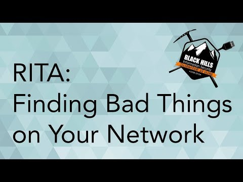 RITA - Finding Bad Things on Your Network Using Free and Open Source Tools