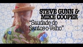 Steve Gunn & Mike Cooper - Saudade do Santos-o-Velho (Official Audio)