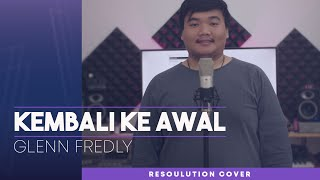 Glenn Fredly - Kembali Ke Awal (OST. Twivortiare) Cover By Resoulution & Ray