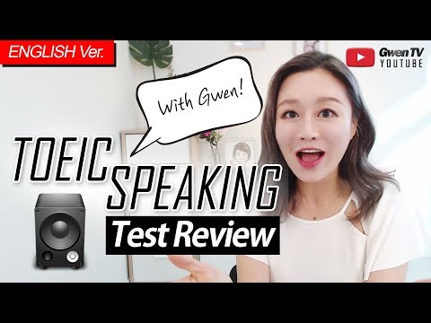 [ENG Ver.] TOEIC SPEAKING TEST REVIEW | with Gwen! #07 : [2019-08-24 TEST]