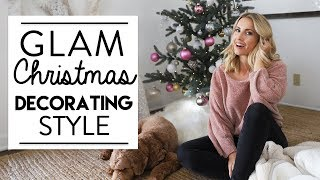 GLAM CHRISTMAS DECORATING | Christmas Decorating for your Design Style