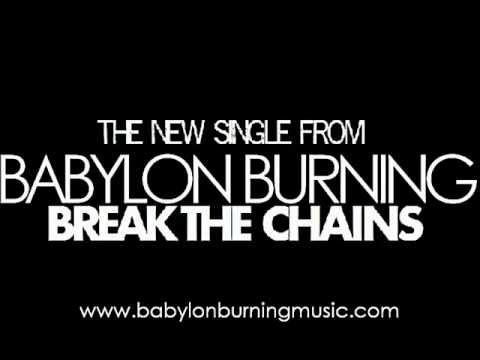 Babylon Burning- Break The Chains