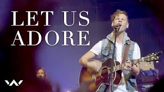 Let Us Adore | Live | Elevation Worship