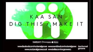 Kaa San - Dig This + Make It (Wed Edit)