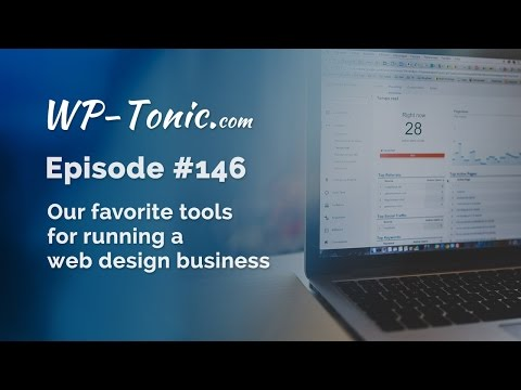 146 WP-Tonic: Our Favortite Tools for Running a Web Design Business