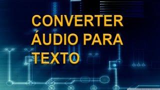 CONVERTER VOZ-AUDIO PARA TEXTO VOZ PARA TEXTO