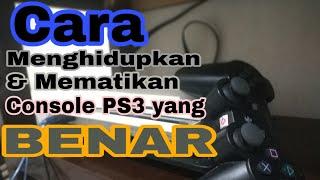 Cara menghidupkan & mematikan PS3 yang benar