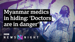 Myanmar medics targeted by military for treating injured protesters - BBC Newsnight