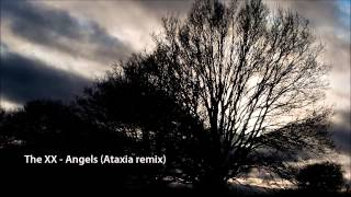 The XX - Angels (Ataxia remix)
