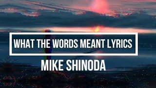 What the Words Meant (Lyrics) - Mike Shinoda (Post Traumatic Album) Stream + Download Post Traumatic: http://mshnd.co/PT #MikeShinoda ...