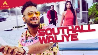 Southall Waliye   K Mohito   UK Angel Records   Latest Punjabi Songs 2018