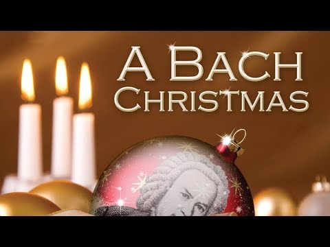 A Bach Christmas | Classical Christmas Music
