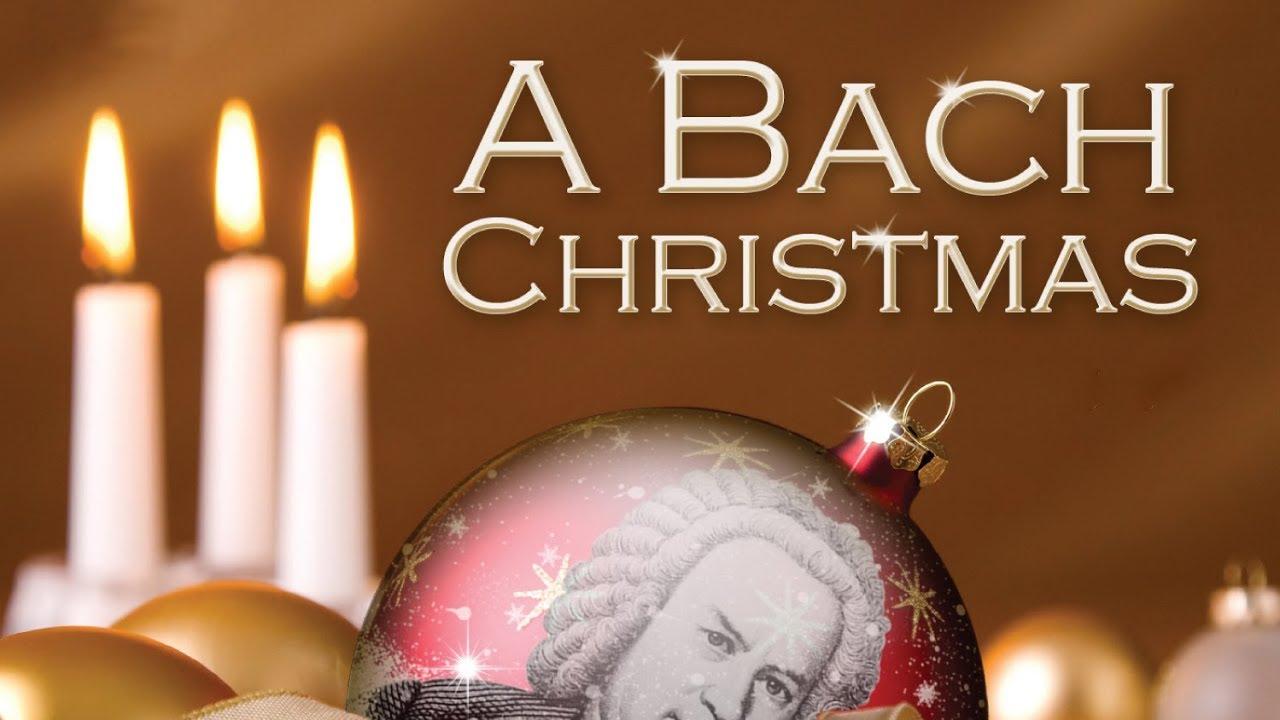 a bach christmas classical christmas music youtube