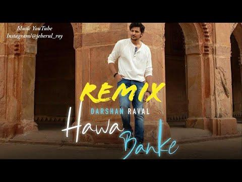 Darshan Raval Hawa Banke Remix  Nirmaan