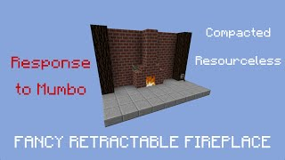 Re/ Mumbo: Fancy Retractable Fireplace (Compacted & Resourceless)
