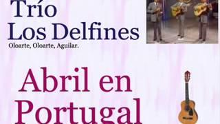Trío Los Delfines:  Abril en Portugal  -  (letra y acordes)