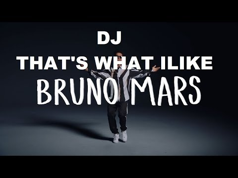 DJ That's What I Like L Bruno Mars Breakbeat Mixtape Terbaru 2017