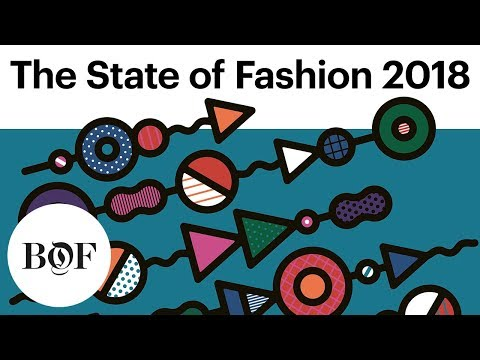 The State of Fashion in 2018 | The Business of Fashion x McKinsey