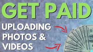 Get Paid To Upload Videos And Get Paid To Upload Photos | Get Paid For Your Own Photos