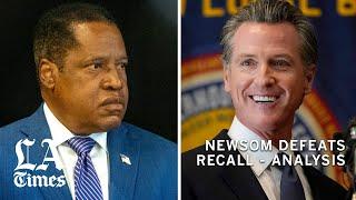 Newsom defeats the recall: Analysis
