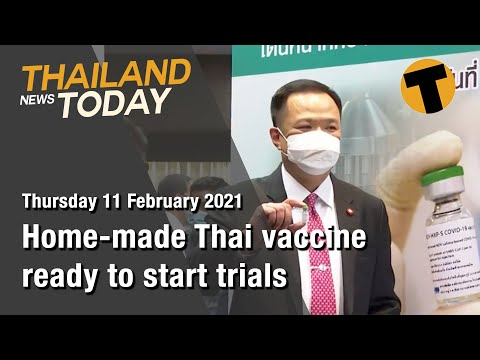 Thailand News Today | Home-made Thai vaccine ready to start trials | February 11