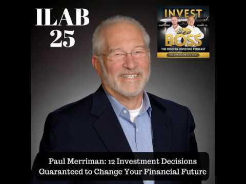 25: Paul Merriman: 12 Investment Decisions Guaranteed to Change Your Financial Future