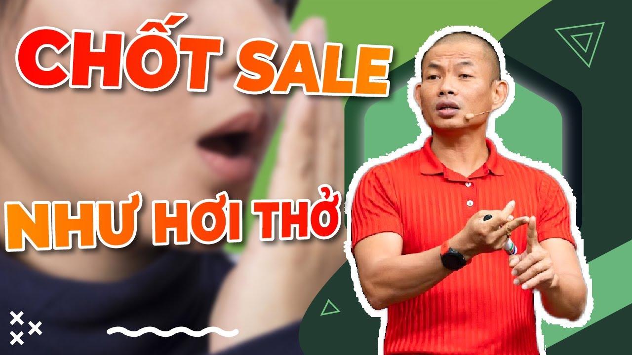 Xây dựng đội nhóm chốt sale như hơi thở cho hệ thống bán hàng| Phạm Thành Long