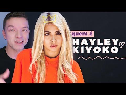 POR TRÁS DO HYPE DE HAYLEY KIYOKO