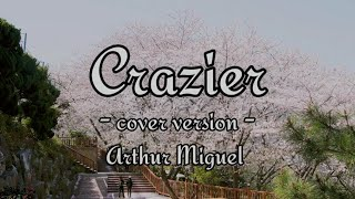 crazier - Arthur Miguel cover ( Tailor Swift) karaoke