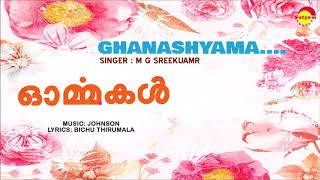 Ghanashyama | Old Onam Songs | Album Ormakal | M G Sreekumar | Johnson | BICHU THIRUMALA