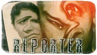 REPORTER ● 1 ЧАС РЕАЛЬНОГО УЖАСА