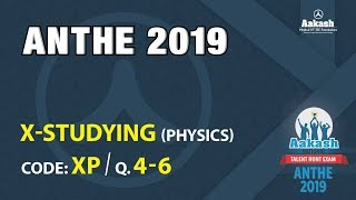 ANTHE 2019 10th CLASS PHYSICS CODE XP Q  4 TO 6