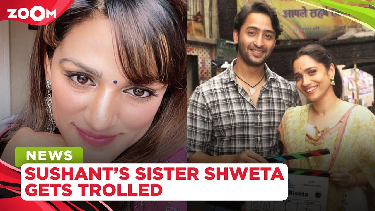 Sushant Singh Rajput's sister Shweta gets trolled for supporting Ankita and Pavitra Rishta 2