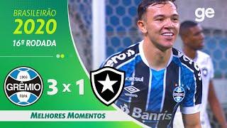 GRÊMIO 3  X 1 BOTAFOGO | MELHORES MOMENTOS | 16ª  RODADA BRASILEIRÃO 2020 | ge.globo