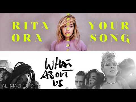 Rita Ora, Ed Sheeran, P!nk - What About Your Song (Mashup)
