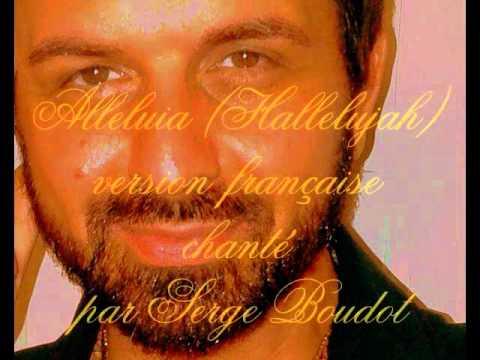 Alleluia (Hallelujah) Leonard Cohen, version française, chanté par Serge Boudot. COVER