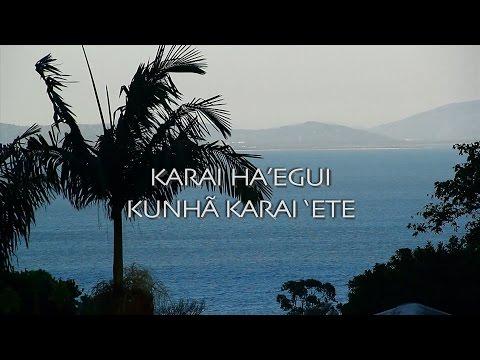 Karai ha'egui Kunhã Karai 'ete - Os verdadeiros líderes espirituais (2014)