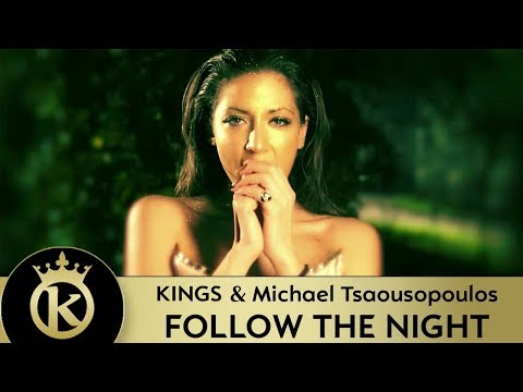 KINGS & Michael Tsaousopoulos - Follow The Night | Opou Me Pas