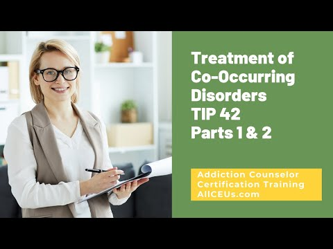 SAMHSA TIP 42 Treatment of Co-Occurring Disorders Parts 1 & 2